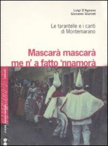 Camfeed.it Mascarà mascarà me 'na fatto 'nnamurà. Le tarantelle e i canti di Montemarano. Con 2 CD Audio Image