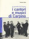 I cantori e musici di Carpino. Le tarantelle del Gargano. Con 2 CD Audio