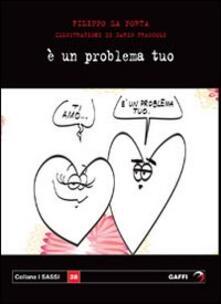È un problema tuo - Filippo La Porta - copertina