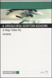 Il Il circolo degli scrittori assassini - Trelles Paz Diego - wuz.it
