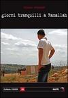 Giorni tranquilli a Ramallah