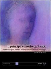 Il principe e morto cantando. Una autobiografia letteraria attraverso l'analisi critica del personaggio