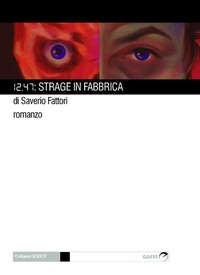 12.47: strage in fabbrica - Fattori Saverio - wuz.it