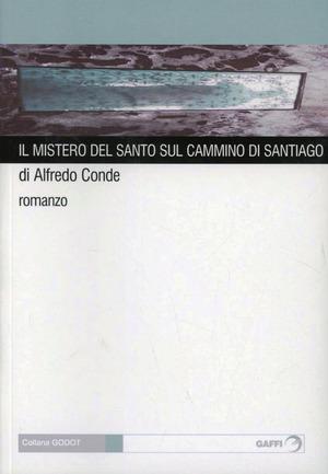 Il mistero del santo sul cammino di Santiago