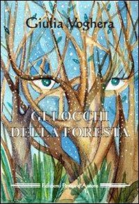 Gli Gli occhi della foresta - Voghera Giulia - wuz.it