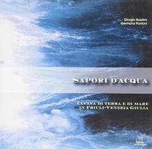 Sapori dacqua. Cucina di terra e di mare in Friuli Venezia Giulia.pdf