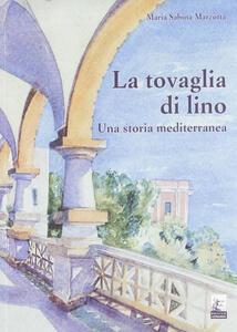 La tovaglia di Lino. Una storia mediterranea