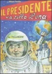Il presidente va sulla luna