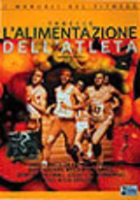 L' L' alimentazione dell'atleta. Vol. 2: Tabelle trattate da esempi quotidiani, body-builders, atleti di endurance, sportivi amatoriali, soggetti in sovrappeso.... - Garagiola Ubaldo - wuz.it