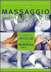 Massaggio sportivo. Manuale pratico di massaggio nella piccola traumatologia sportiva - Dagani Roberto - wuz.it