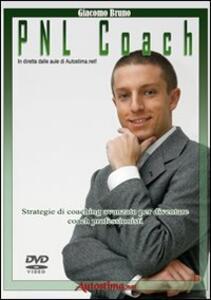 PNL coach. Strategie di coaching avanzato per diventare coach professionisti. DVD