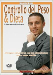 Videocorso controllo del peso e dieta. Dimagrire senza stress con una alimentazione sana e senza sacrifici. DVD