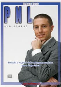 Audiocorso di PNL. Trucchi e segreti della programmazione neuro linguistica. CD Audio