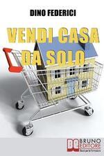 Vendi casa da solo. Come vendere la tua casa da solo e risparmiare le provvigioni