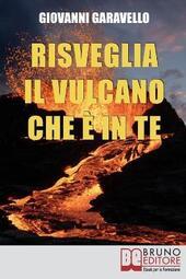 Risveglia il vulcano che è in te