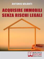 Acquisire immobili senza rischi legali