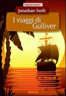 Grandtoureventi.it I viaggi di Gulliver. Ediz. illustrata Image