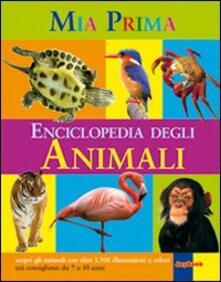 Steamcon.it La mia prima enciclopedia degli animali. Ediz. illustrata Image