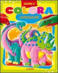 Tegliowinterrun.it Scopri e colora i dinosauri. Ediz. illustrata Image