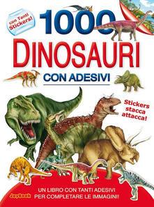 1000 dinosauri. Con adesivi. Ediz. illustrata.pdf