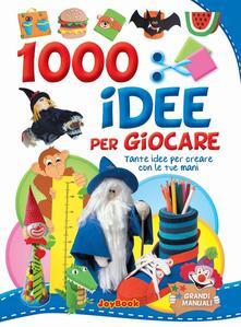 1000 idee per giocare.pdf
