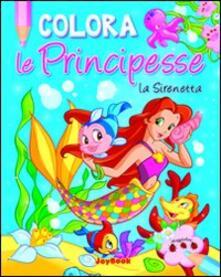 Colora la Sirenetta. Ediz. illustrata.pdf