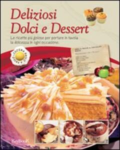 Deliziosi dolci e dessert