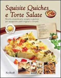 Squisite quiches e torte salate
