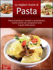Libro Le migliori ricette di pasta