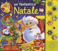 Mercatinidinataletorino.it Un fantastico Natale. Ediz. illustrata Image
