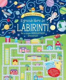 Milanospringparade.it Il grande libro dei labirinti. Ediz. illustrata Image
