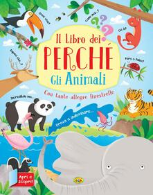 Letterarioprimopiano.it Gli animali. Il libro dei perché. Ediz. a colori Image