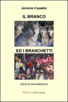 Il branco ed i branchetti. Storia di una adozione - Antonio Capaldo - copertina