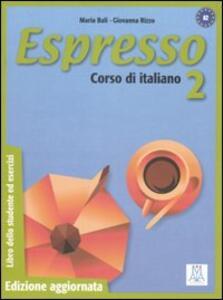 Espresso. Corso di italiano. Libro dello studente ed esercizi. Vol. 2