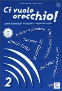 Ci vuole orecchio! Con CD Audio. Vol. 2