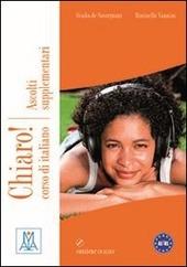 Chiaro! Ascolti supplementari. Livello A1-B1. Con CD Audio