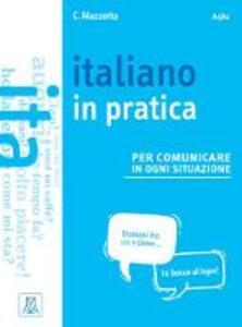 Italiano in pratica. Livello A1-A2