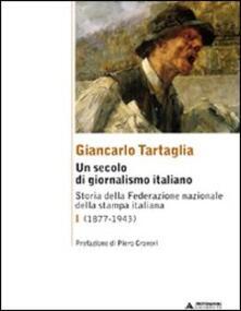 Filippodegasperi.it Un secolo di giornalismo italiano. Storia della Federazione nazionale della stampa italiana. Vol. 1: (1877-1943). Image
