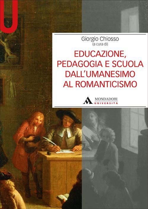Educazione, pedagogia e scuola dall'Umanesimo al Romanticismo