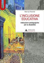 L' inclusione educativa. Indicazioni pedagogiche per la disabilità