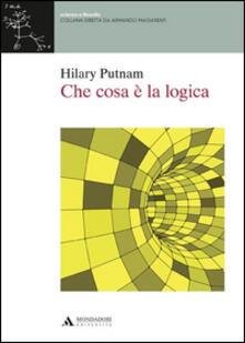 Che cosa è la logica - Hilary Putnam - copertina