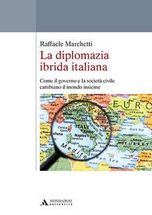 Camfeed.it La diplomazia ibrida italiana. Come il governo e la società civile cambiano il mondo insieme Image