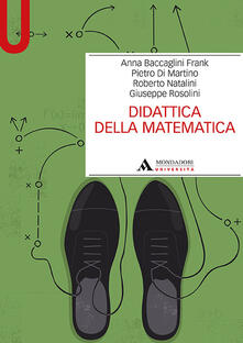 Didattica della matematica - Anna Baccaglini Frank,Pietro Di Martino,Roberto Natalini - copertina