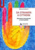 Libro Da stranieri a cittadini. Educazione interculturale e mondo globale Milena Santerini