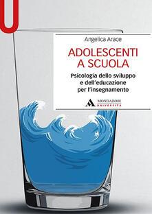 Ascotcamogli.it Adolescenti a scuola. Psicologia dello sviluppo e dell'educazione per l'insegnamento Image