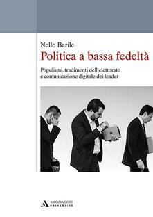 Politica a bassa fedeltà. Populismi, tradimenti dellelettorato e comunicazione digitale dei leader.pdf