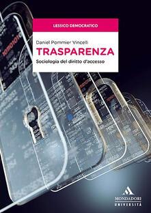 Trasparenza. Sociologia del diritto daccesso.pdf
