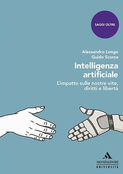 Intelligenza artificiale. L'impatto sulle nostre vite, diritti e libertà - Alessandro Longo,Guido Scorza - copertina