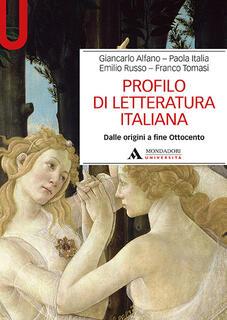 Libro Profilo di letteratura italiana. Dalle origini a fine Ottocento Giancarlo Alfano Paola Italia Emilio Russo