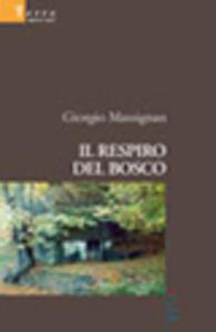 Libro Il respiro del bosco Giorgio Massignan